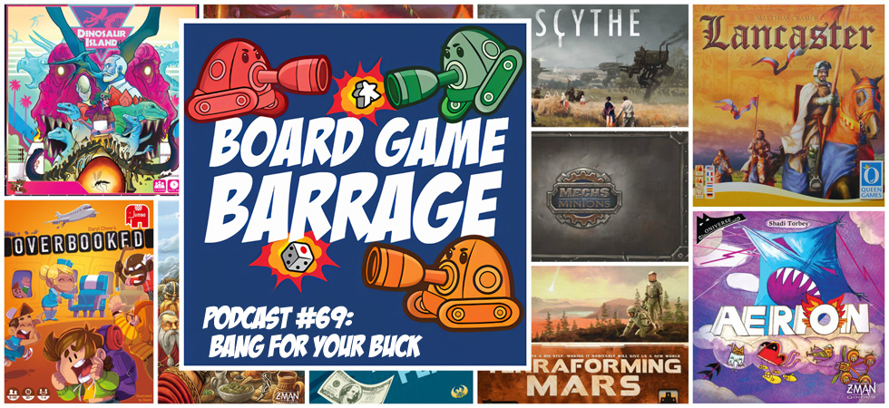 Board Game Barrage Podcast #69
